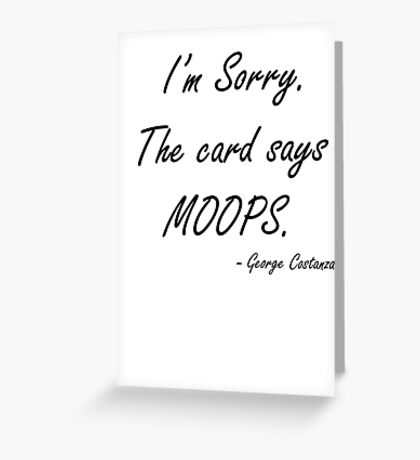 The card says MOOPS Greeting Card