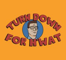Turn Down for H'What by Jordan Bender