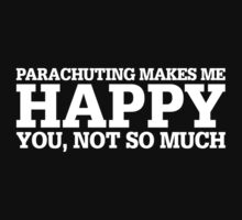 Happy Parachuting T-shirt by musthavetshirts