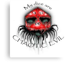 My Dice are Chaotic Evil Canvas Print