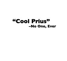 """Cool Prius"" -- No One, Ever by michaelroman"