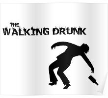 The Walking Drunk Falling Poster