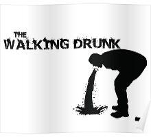 The Walking Drunk Vomit Poster