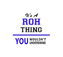 It's a ROH thing, you wouldn't understand !! by thestarmaker