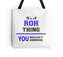 It's a ROH thing, you wouldn't understand !! Tote Bag