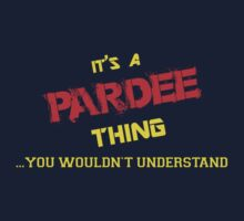 It's a PARDEE thing, you wouldn't understand !! by itsmine