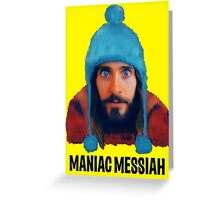 Maniac Messiah  Greeting Card