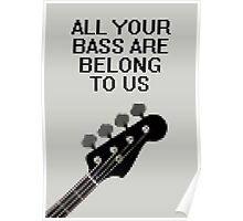 All Your Bass Are Belong To Us Poster