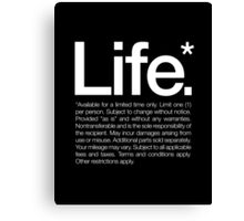 Life.* Available for a limited time only. Canvas Print