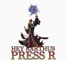 Hey Karthus press R by GDPSpliff
