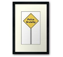 Police Brutality Framed Print