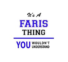 It's a FARIS thing, you wouldn't understand !! by yourname