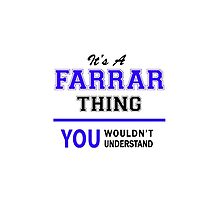It's a FARRAR thing, you wouldn't understand !! by yourname