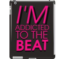 I'm addicted to the beat iPad Case/Skin