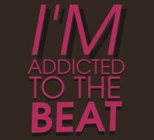 I'm addicted to the beat by GenesisDesigns