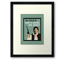 Will You Be My Scruffy-Looking Nerf-Herder? Framed Print