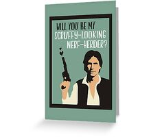 Will You Be My Scruffy-Looking Nerf-Herder? Greeting Card