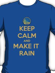 Keep Calm and Make It Rain T-Shirt
