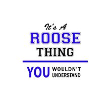 It's a ROOSE thing, you wouldn't understand !! by thestarmaker