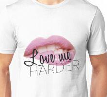 Love Me Harder Unisex T-Shirt