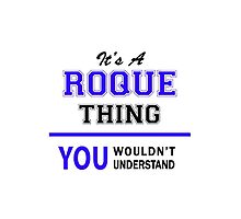 It's a ROQUE thing, you wouldn't understand !! by thestarmaker