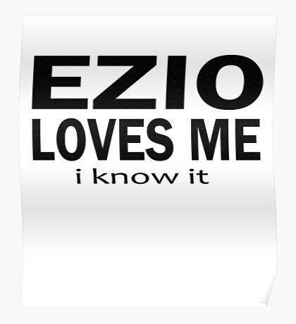 Ezio loves me Poster