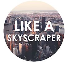 Like a Skyscraper Photographic Print