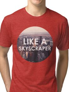 Like a Skyscraper Tri-blend T-Shirt