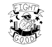 Fight Good -- Advice and judgement Photographic Print