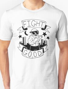 Fight Good -- Advice and judgement T-Shirt