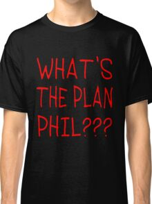 WHAT'S THE PLAN??? Classic T-Shirt