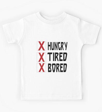 HUNGRY TIRED BORED Kids Tee