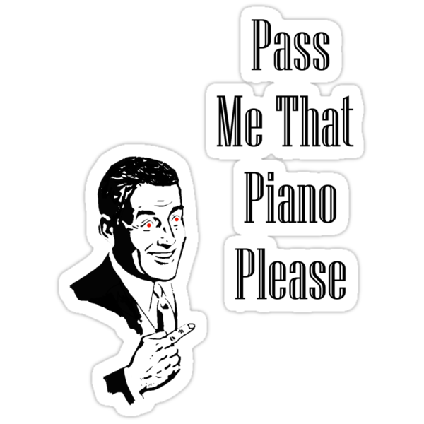 Pass Me That Piano by Danny