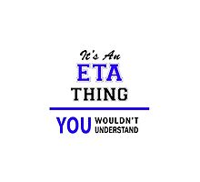 It's an ETA thing, you wouldn't understand !! by thenamer