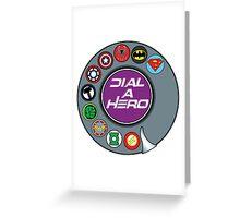 Dial a Hero Greeting Card