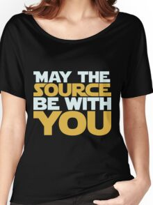 May The Source Be With You Women's Relaxed Fit T-Shirt