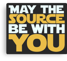 May The Source Be With You Canvas Print