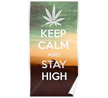 Keep Calm And Stay High Poster