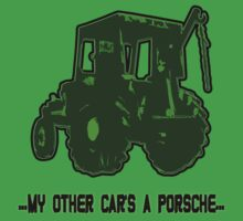 TRACTOR GREEN - text: ...My other car's a Porsche... by nayamina
