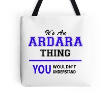 It's an ARDARA thing, you wouldn't understand !! Tote Bag