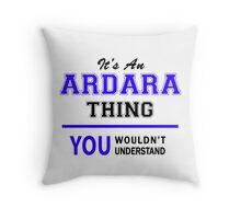 It's an ARDARA thing, you wouldn't understand !! Throw Pillow