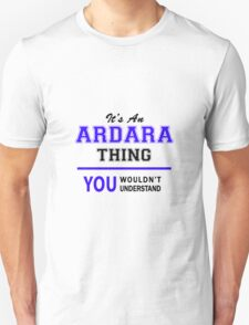 It's an ARDARA thing, you wouldn't understand !! T-Shirt