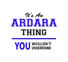 It's an ARDARA thing, you wouldn't understand !! Photographic Print