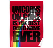 Unicorns On Coke Band Name Poster
