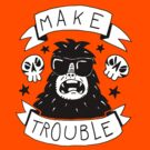 Make trouble - anarchy gorilla by DiabolickalPLAN