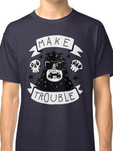 Make trouble - anarchy gorilla Classic T-Shirt