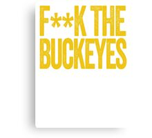 F**K THE BUCKEYES - Michigan Wolverines Fan Shirt - University of Michigan - Haters Gonna Hate - Yellow Text on Blue Canvas Print