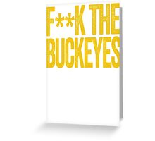 F**K THE BUCKEYES - Michigan Wolverines Fan Shirt - University of Michigan - Haters Gonna Hate - Yellow Text on Blue Greeting Card