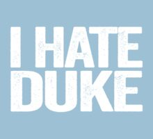 I HATE DUKE - University of North Carolina Fan Shirt - Haters Gonna Hate - White Text Version by BeefShirts