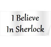 I Believe In Sherlock | Sherlock Poster